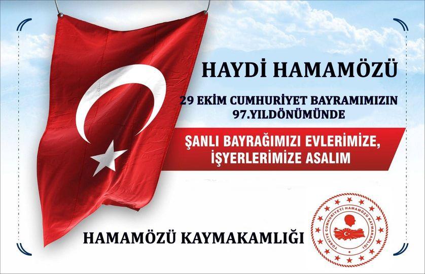 KAYMAKAMLIKTAN AÇIKLAMA Haydi Hamamözü! 29 Ekim Cumhuriyet Bayra…